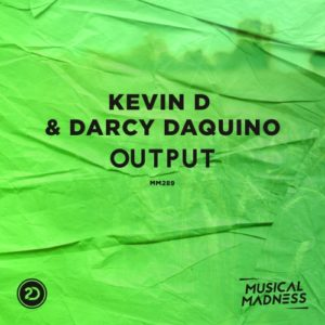Kevin D & Darcy Daquino - Output