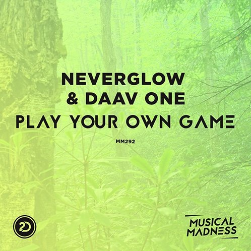 NEVERGLOW & Daav One - Play Your Own Game