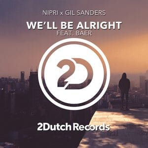 Nipri x Gil Sanders - We'll Be Alright (feat. BAER)