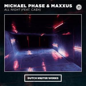 Michael Phase & Maxxus - All Night (Feat. Ca$h)