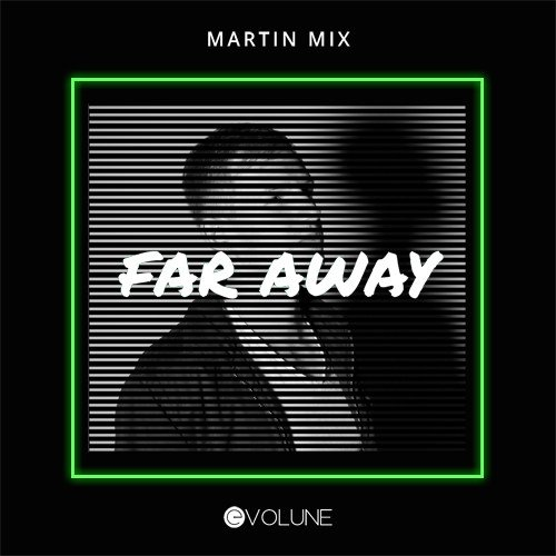 Martin Mix Far Away Artwork