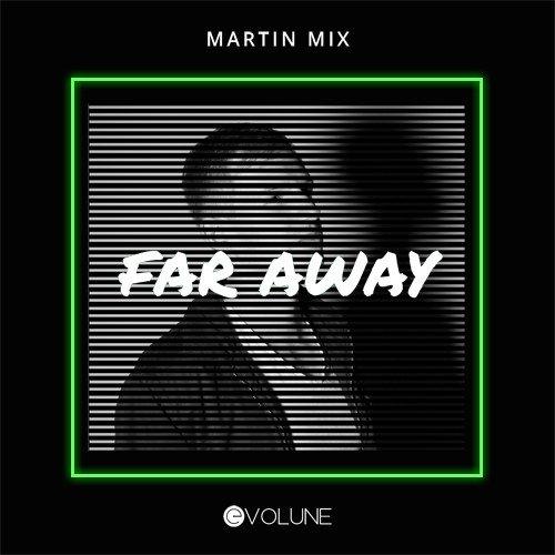 Martin Mix Far Away Artwork