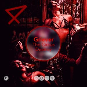 Griever - The Circus / Destroy