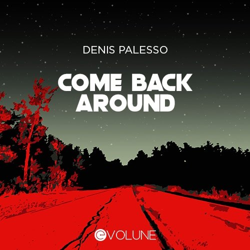 Denis Palesso - Come Back Around Artwork